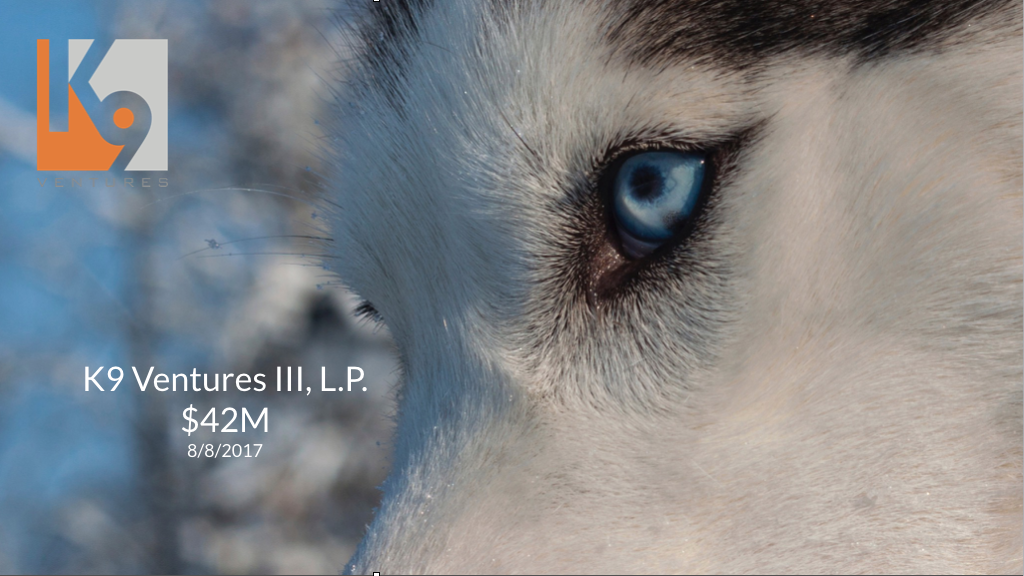 K9 Ventures III, L.P. - A $42M technology-focused Pre-Seed fund